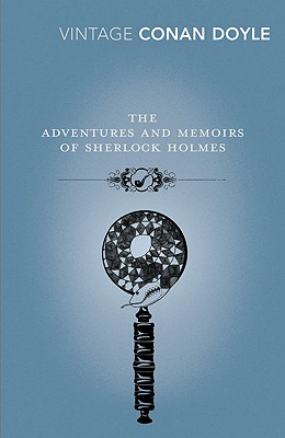 The Adventures and Memoirs of Sherlock Holmes (Vintage Classics) Cover Image