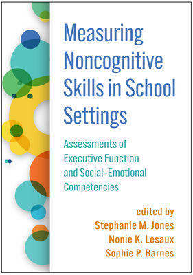 Measuring Noncognitive Skills in School Settings: Assessments of Executive Function and Social-Emotional Competencies Cover Image