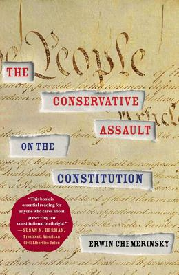The Conservative Assault on the Constitution Cover