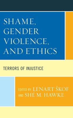 Shame, Gender Violence, and Ethics: Terrors of Injustice Cover Image
