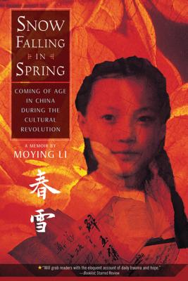 Snow Falling in Spring: Coming of Age in China During the Cultural Revolution Cover Image