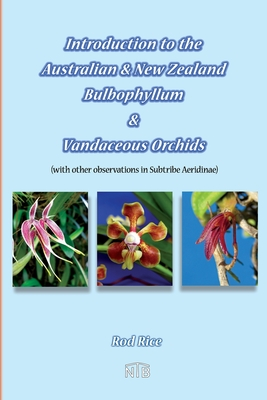 Introduction to the Australian & New Zealand Bulbophyllum & Vandaceous Orchids (with other observations in subtribe Aeridinae). Cover Image