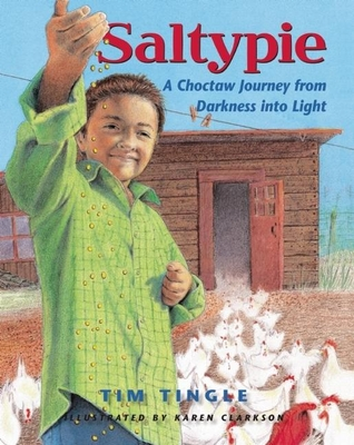 Saltypie: A Choctaw Journey from Darkness Into Light Cover Image