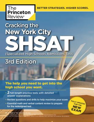Cracking the New York City SHSAT (Specialized High Schools Admissions Test),  3rd Edition: Fully Updated for the New Exam (State Test Preparation Guides) Cover Image
