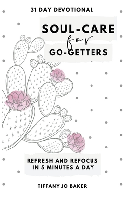 Soul-Care for Go-Getters: A 31 Day Devotional for Women Cover Image