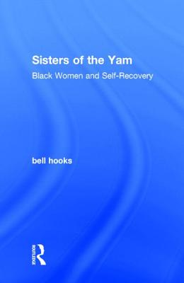 Sisters of the Yam: Black Women and Self-Recovery Cover Image