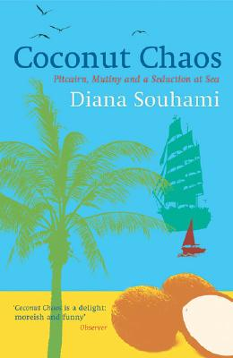 Coconut Chaos: Pitcairn, Mutiny and a Seduction at Sea Cover Image