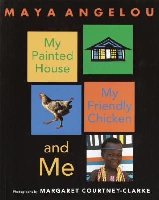 My Painted House, My Friendly Chicken, and Me Cover
