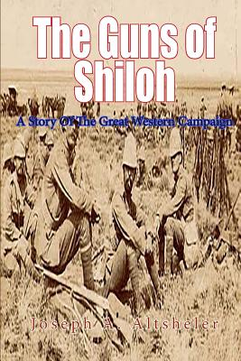 The Guns of Shiloh: A Story of the Great Western Campaign Cover Image