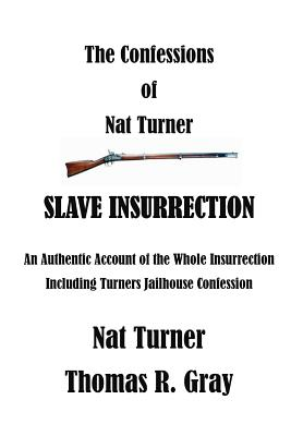 The Confessions of Nat Turner: An Authentic Account of the Whole Insurrection Cover Image