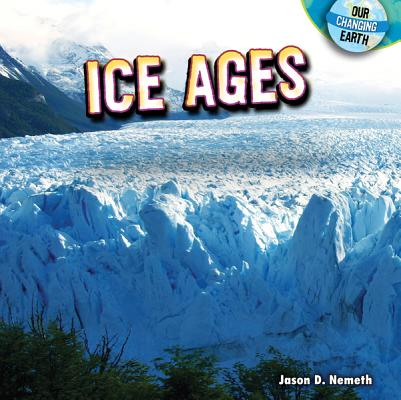 Ice Ages (Our Changing Earth) Cover Image