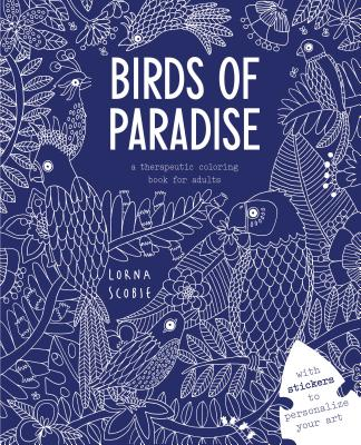 Birds of Paradise: A Therapeutic Coloring Book for Adults Cover Image