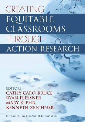 Creating Equitable Classrooms Through Action Research Cover Image