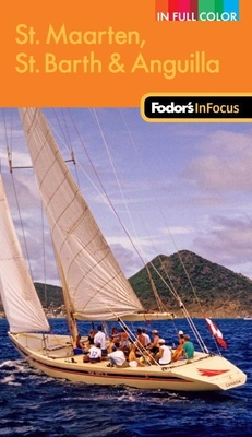 Fodor's In Focus St. Maarten, St. Barth & Anguilla, 2nd Edition Cover