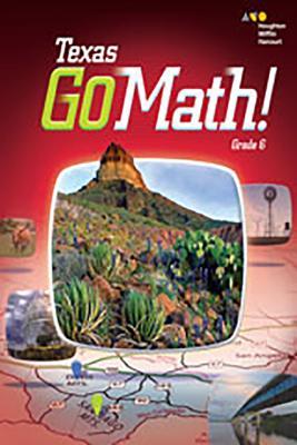 Holt McDougal Go Math! Texas: Student Interactive Worktext Grade 6 2015 Cover Image