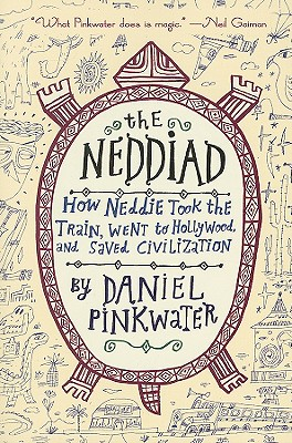 The Neddiad: How Neddie Took the Train, Went to Hollywood, and Saved Civilization Cover Image