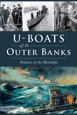 U-Boats Off the Outer Banks: Shadows in the Moonlight Cover Image