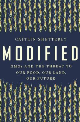 Modified: Gmos and the Threat to Our Food, Our Land, Our Future image_path