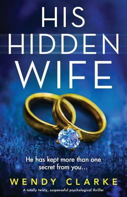 His Hidden Wife: A totally twisty, suspenseful psychological thriller Cover Image
