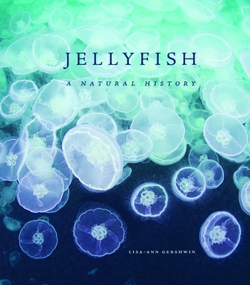 Jellyfish: A Natural History Cover Image