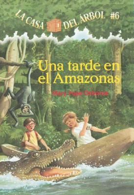 Una Tarde En El Amazonas (Casa del Arbol #6) Cover Image