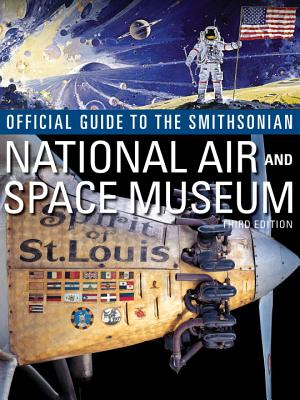 Cover for Official Guide to the Smithsonian's National Air and Space Museum, Third Edition