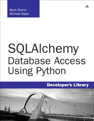 Sqlalchemy: Database Access Using Python (Developer's Library) Cover Image