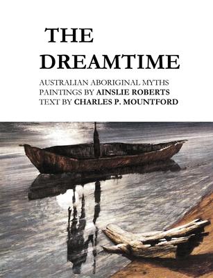 The Dreamtime: Australian Aboriginal Myths Cover Image