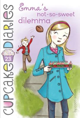 Emma's Not-So-Sweet Dilemma (Cupcake Diaries #23) Cover Image