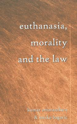 Euthanasia, Morality, and the Law (Teaching Texts in Law and Politics #19) Cover Image