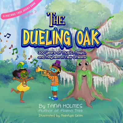 The Dueling Oak: 300 Years of Music, Magic, and Mayhem in New Orleans Cover Image