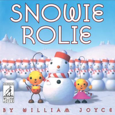Snowie Rolie (The World of William Joyce) Cover Image