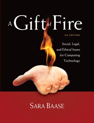 A Gift of Fire: Social, Legal, and Ethical Issues for Computing Technology Cover Image
