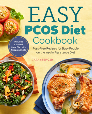 The Easy Pcos Diet Cookbook: Fuss-Free Recipes for Busy People on the Insulin Resistance Diet Cover Image