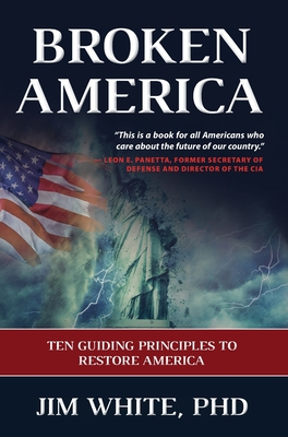 Broken America: Ten Guiding Principles to Restore America Cover Image