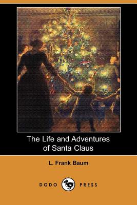 The Life and Adventures of Santa Claus (Dodo Press) Cover Image