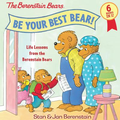 Be Your Best Bear!: Life Lessons from the Bernstain Bears by Stan & Jan Bernstain