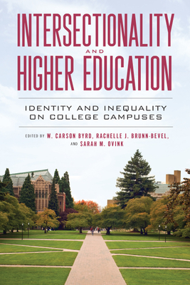 Intersectionality and Higher Education: Identity and Inequality on College Campuses cover
