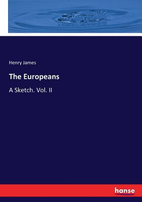 The Europeans: A Sketch. Vol. II Cover Image