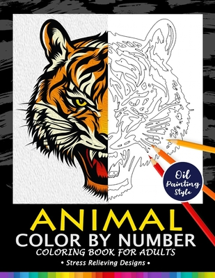 Animals Color by Numbers for Adults: Adults Coloring Book Stress Relieving Designs Patterns Cover Image