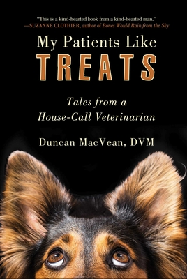 My Patients Like Treats: Tales from a House-Call Veterinarian Cover Image