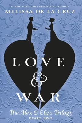 Love & War (The Alex & Eliza Trilogy #2) Cover Image