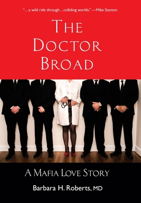 The Doctor Broad: A Mafia Love Story Cover Image