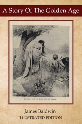 A Story Of The Golden Age: Illustrated Classic Edition Cover Image