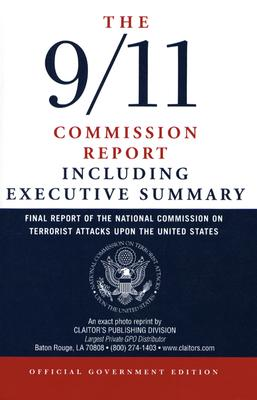 The 9/11 Commission Report: Final Report of the National Commission on Terrorist Attacks Upon the United States Including the Executive Summary Cover Image