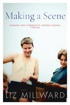 Making a Scene: Lesbians and Community Across Canada, 1964-84 (Sexuality Studies) Cover Image