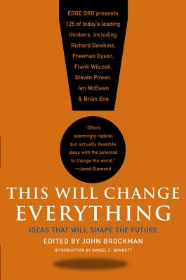 This Will Change Everything: Ideas That Will Shape the Future Cover Image