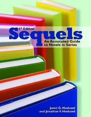 Sequels: An Annotated Guide to Novels in Series, Fourth Edition (Sequels: An Annotated Guide to Novels in Series') Cover Image