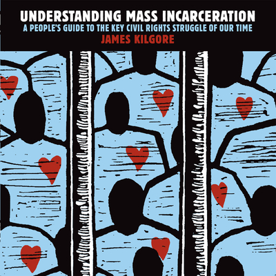 Understanding Mass Incarceration: A People's Guide to the Key Civil Rights Struggle of Our Time Cover Image