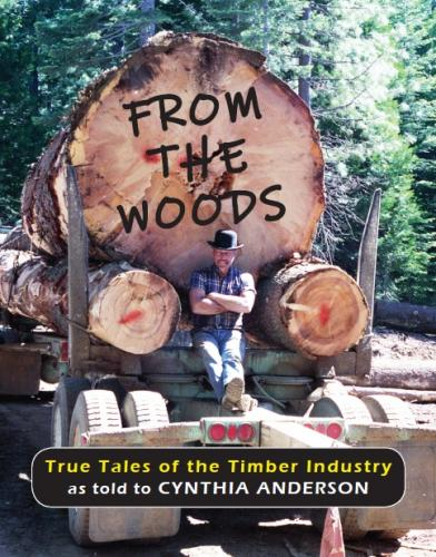 From the Woods: True Tales of the Timber Industry Cover Image